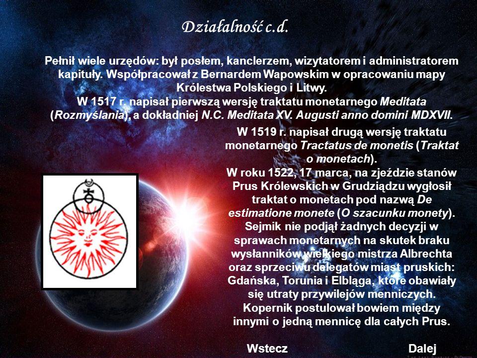 W 1519 r.napisał drugą wersję traktatu monetarnego Tractatus de monetis (Traktat o monetach).