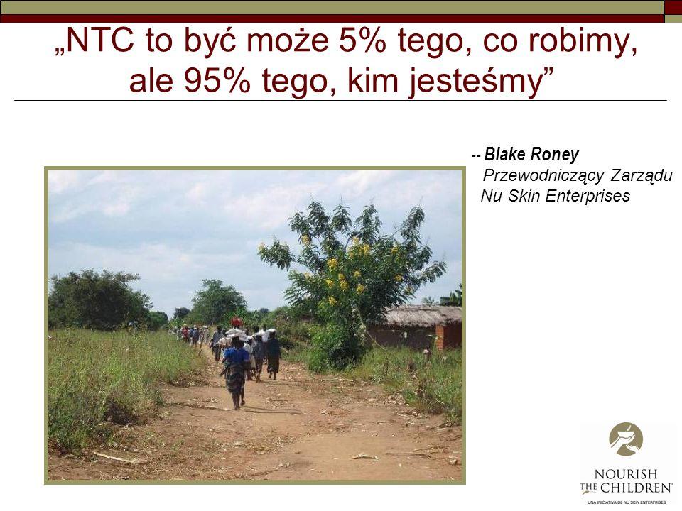 NTC to być może 5% tego, co robimy, ale 95% tego, kim jesteśmy -- Blake Roney Przewodniczący Zarządu Nu Skin Enterprises