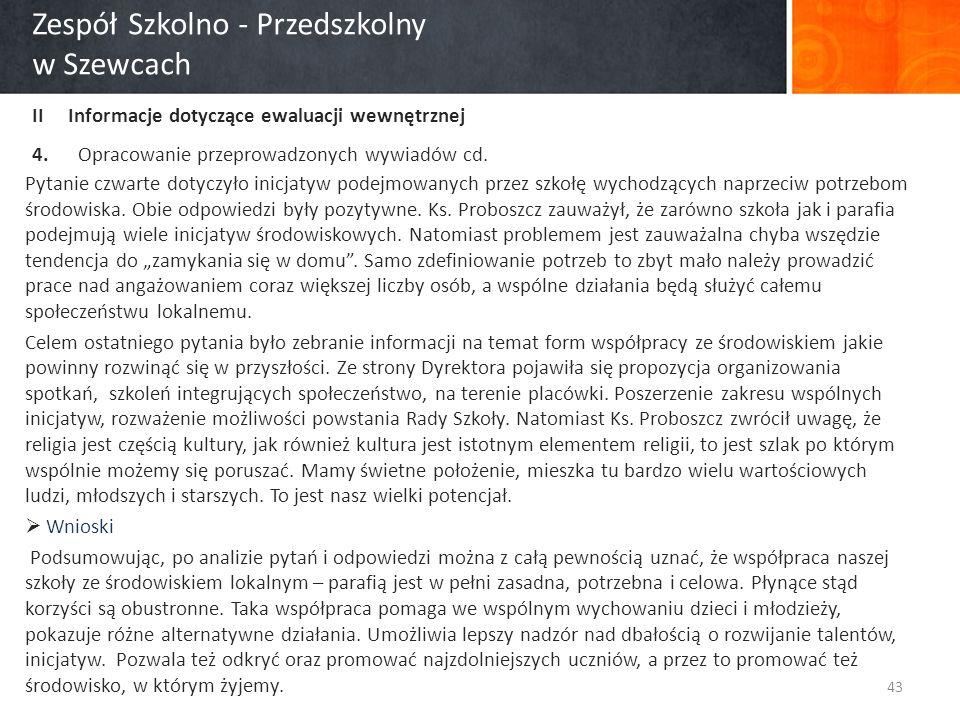 Zespół Szkolno - Przedszkolny w Szewcach II Informacje dotyczące ewaluacji wewnętrznej 4.