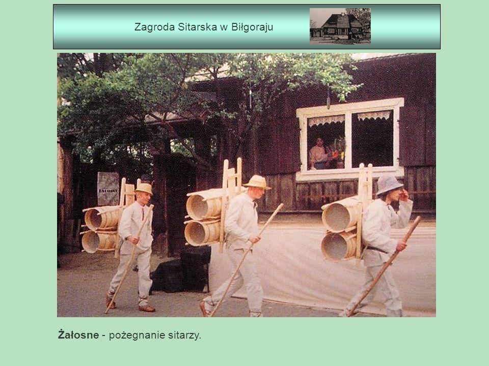 Zagroda Sitarska w Biłgoraju Żałosne - pożegnanie sitarzy.