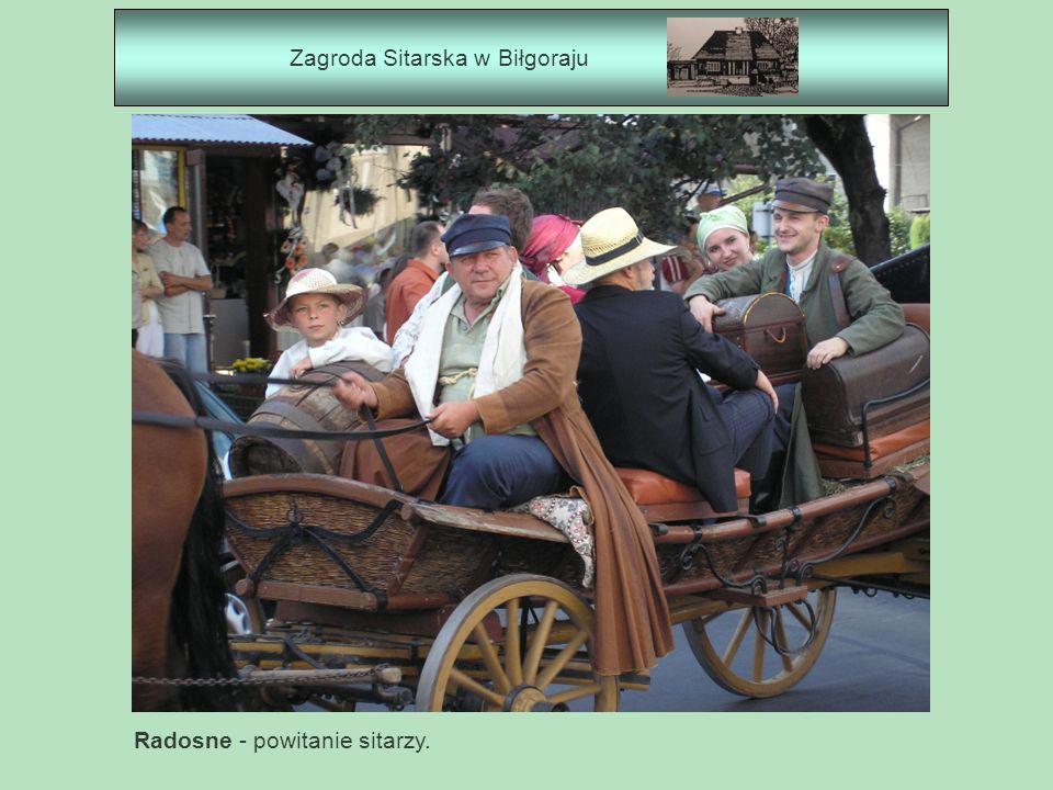 Zagroda Sitarska w Biłgoraju Radosne - powitanie sitarzy.