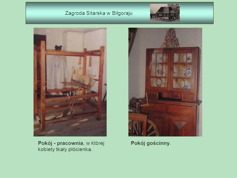 Zagroda Sitarska w Biłgoraju Pokój - pracownia, w której kobiety tkały płócienka. Pokój gościnny.