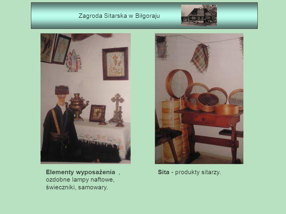 Zagroda Sitarska w Biłgoraju Elementy wyposażenia, ozdobne lampy naftowe, świeczniki, samowary. Sita - produkty sitarzy.