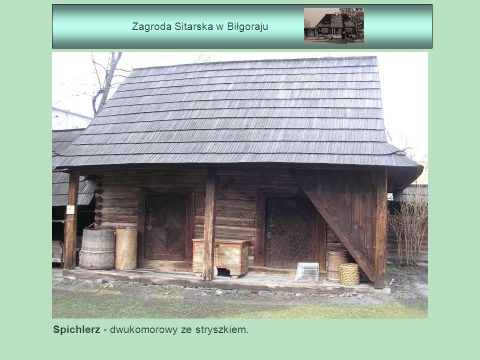 Zagroda Sitarska w Biłgoraju Spichlerz - dwukomorowy ze stryszkiem.