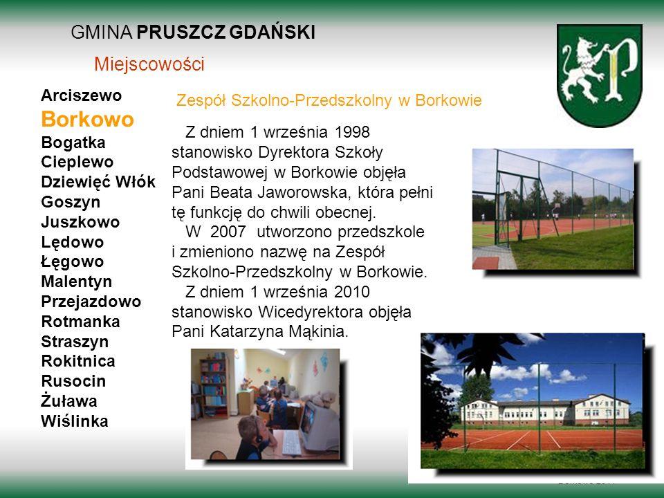 GMINA PRUSZCZ GDAŃSKI Borkowo 2011 Arciszewo Borkowo Bogatka Cieplewo Dziewięć Włók Goszyn Juszkowo Lędowo Łęgowo Malentyn Przejazdowo Rotmanka Strasz