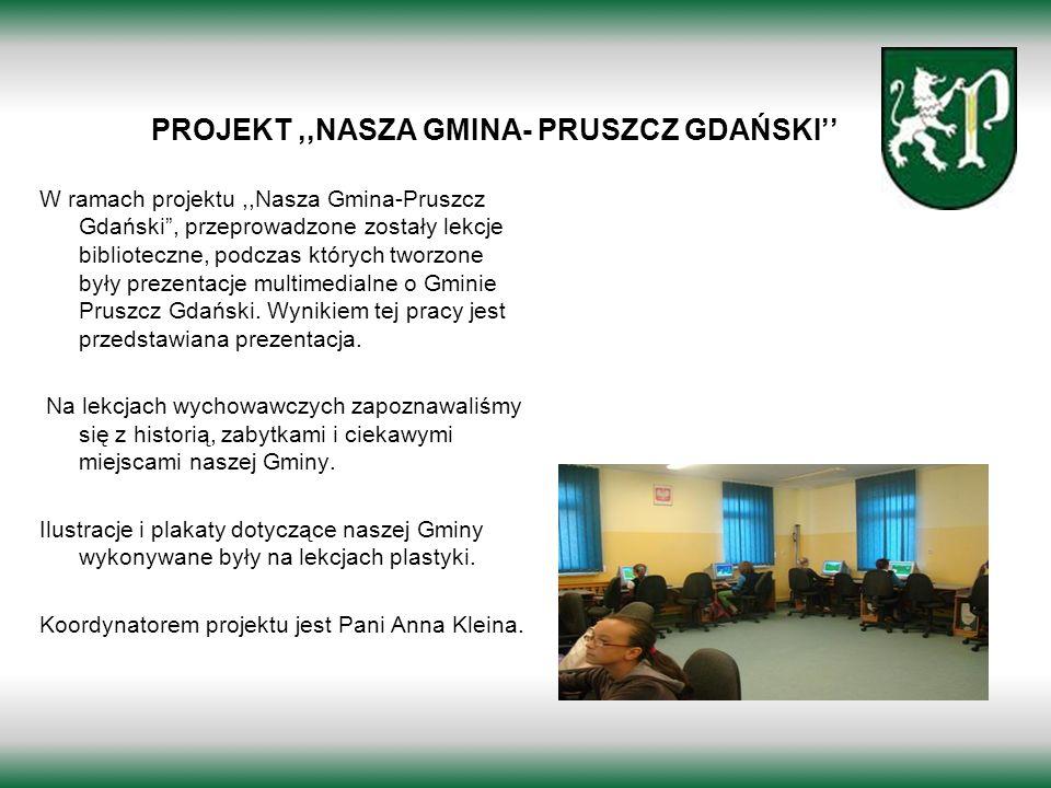 PROJEKT,,NASZA GMINA- PRUSZCZ GDAŃSKI W ramach projektu,,Nasza Gmina-Pruszcz Gdański, przeprowadzone zostały lekcje biblioteczne, podczas których twor