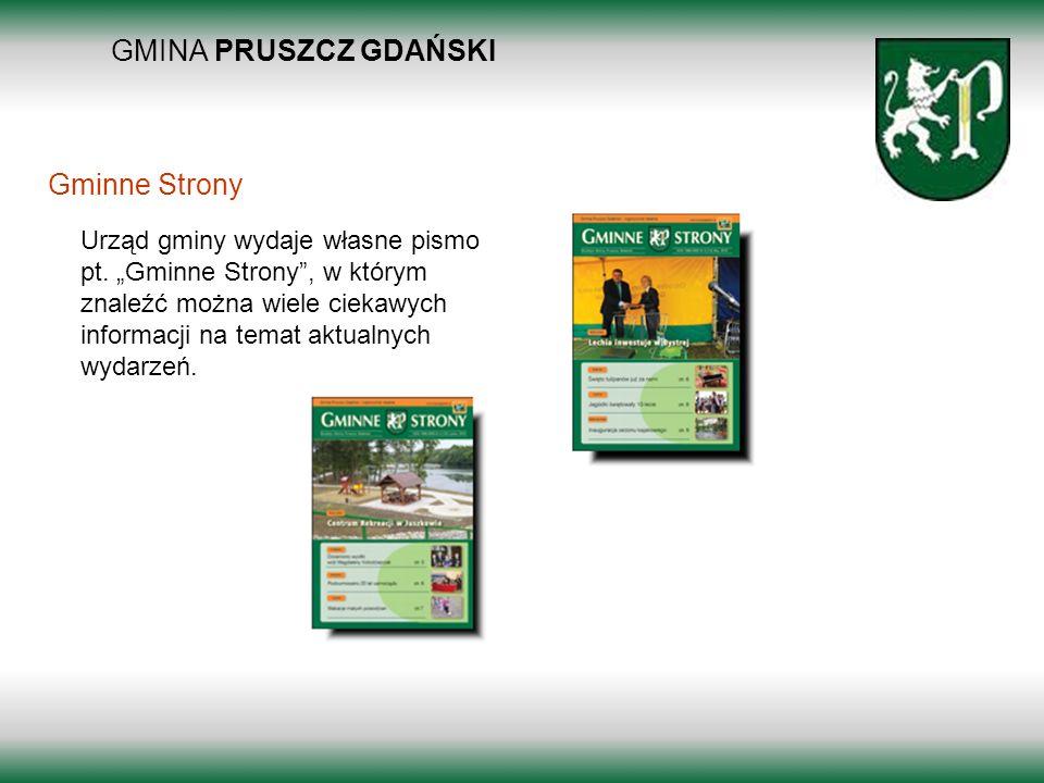 GMINA PRUSZCZ GDAŃSKI Borkowo 2011 Urząd gminy wydaje własne pismo pt. Gminne Strony, w którym znaleźć można wiele ciekawych informacji na temat aktua