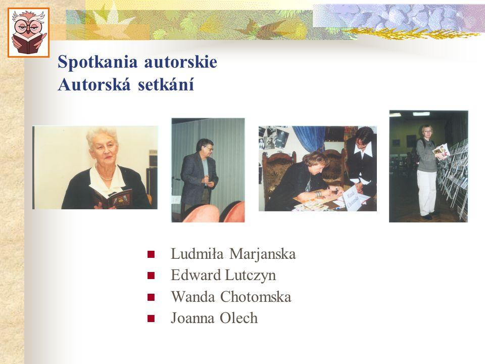 Spotkania autorskie Autorská setkání Ludmiła Marjanska Edward Lutczyn Wanda Chotomska Joanna Olech