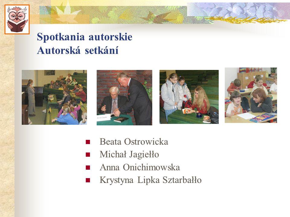 Spotkania autorskie Autorská setkání Beata Ostrowicka Michał Jagiełło Anna Onichimowska Krystyna Lipka Sztarbałło
