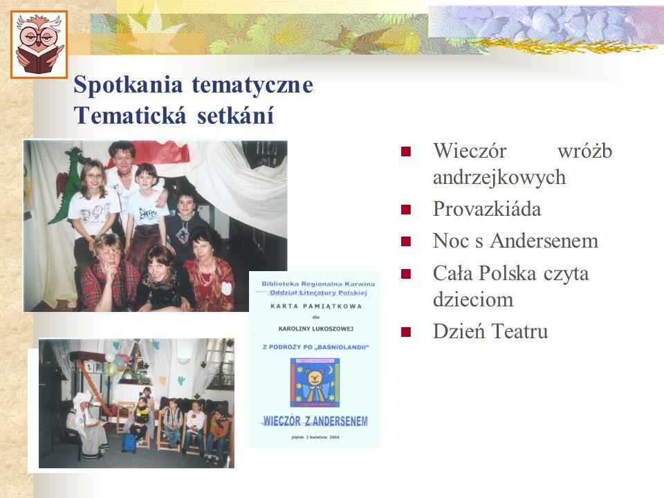 Spotkania tematyczne Tematická setkání Wieczór wróżb andrzejkowych Provazkiáda Noc s Andersenem Cała Polska czyta dzieciom Dzień Teatru