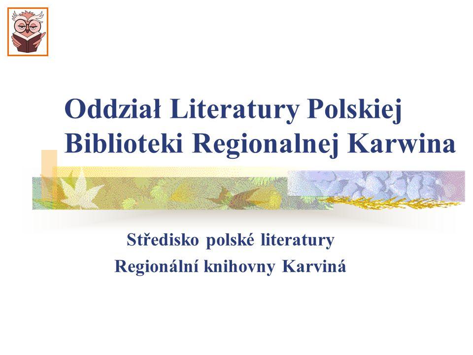 Siedziba Oddziału Literatury Polskiej Biblioteki Regionalnej w Karwinie-Frysztacie Budova Oddělení polské literatury Regionální knihovny v Karviné-Fryštátě