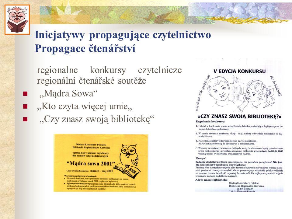 Inicjatywy propagujące czytelnictwo Propagace čtenářství regionalne konkursy czytelnicze regionální čtenářské soutěže Mądra Sowa Kto czyta więcej umie