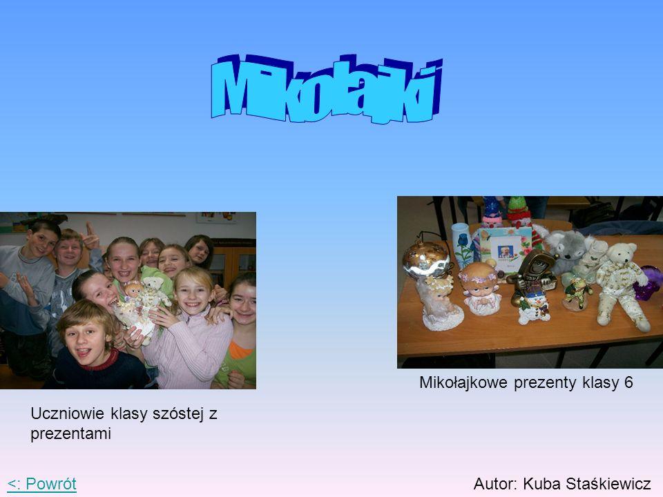 <: PowrótAutor: Kuba Staśkiewicz Mikołajkowe prezenty klasy 6 Uczniowie klasy szóstej z prezentami