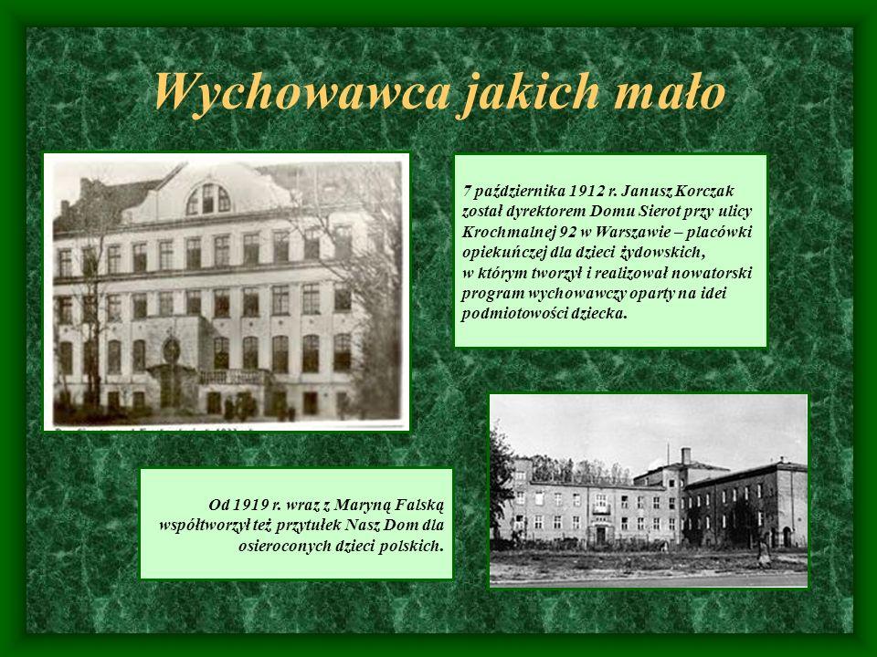 7 października 1912 r. Janusz Korczak został dyrektorem Domu Sierot przy ulicy Krochmalnej 92 w Warszawie – placówki opiekuńczej dla dzieci żydowskich
