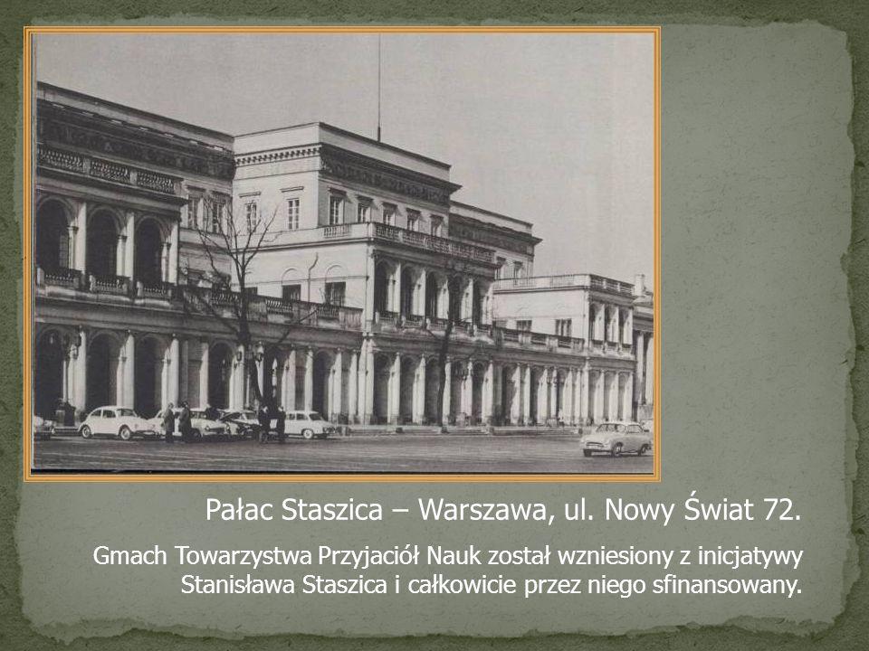 Pałac Staszica – Warszawa, ul. Nowy Świat 72. Gmach Towarzystwa Przyjaciół Nauk został wzniesiony z inicjatywy Stanisława Staszica i całkowicie przez