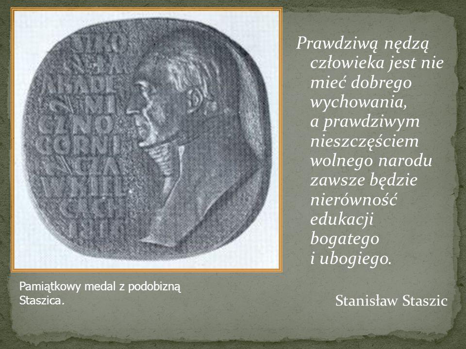 Pamiątkowy medal z podobizną Staszica. Prawdziwą nędzą człowieka jest nie mieć dobrego wychowania, a prawdziwym nieszczęściem wolnego narodu zawsze bę