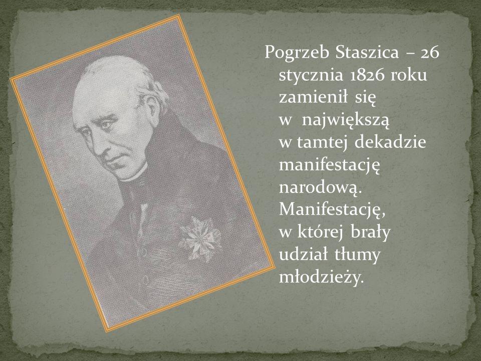 Pogrzeb Staszica – 26 stycznia 1826 roku zamienił się w największą w tamtej dekadzie manifestację narodową. Manifestację, w której brały udział tłumy