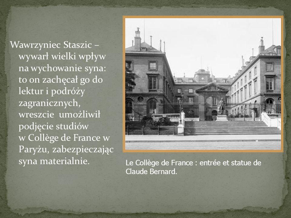 Wawrzyniec Staszic – wywarł wielki wpływ na wychowanie syna: to on zachęcał go do lektur i podróży zagranicznych, wreszcie umożliwił podjęcie studiów
