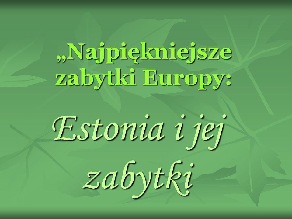 Najpiękniejsze zabytki Europy: Estonia i jej zabytki