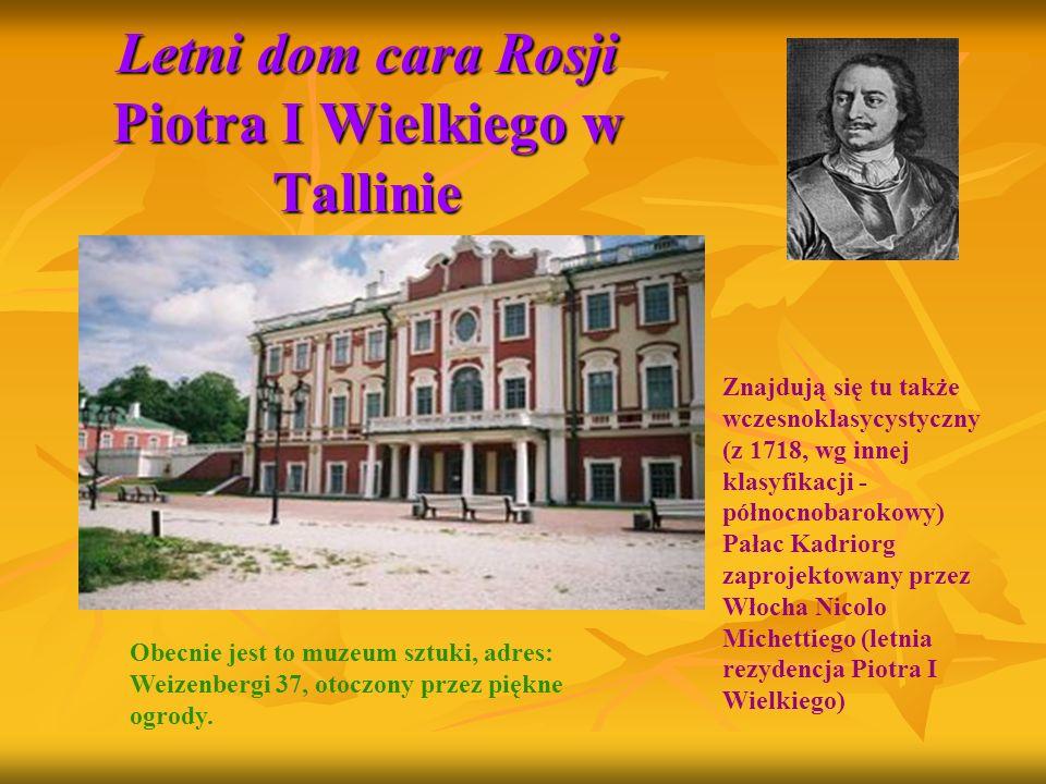 Letni dom cara Rosji Piotra I Wielkiego w Tallinie Znajdują się tu także wczesnoklasycystyczny (z 1718, wg innej klasyfikacji - północnobarokowy) Pała