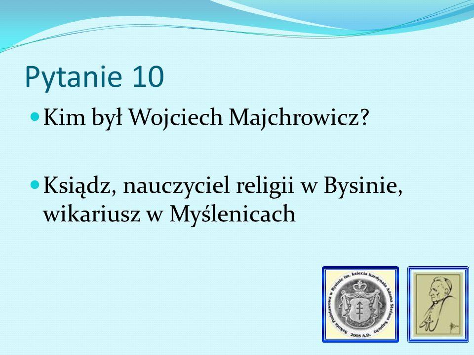 Pytanie 9 Kto mianował Marię Kornecką na pierwszą nauczycielkę tutejszej szkoły.