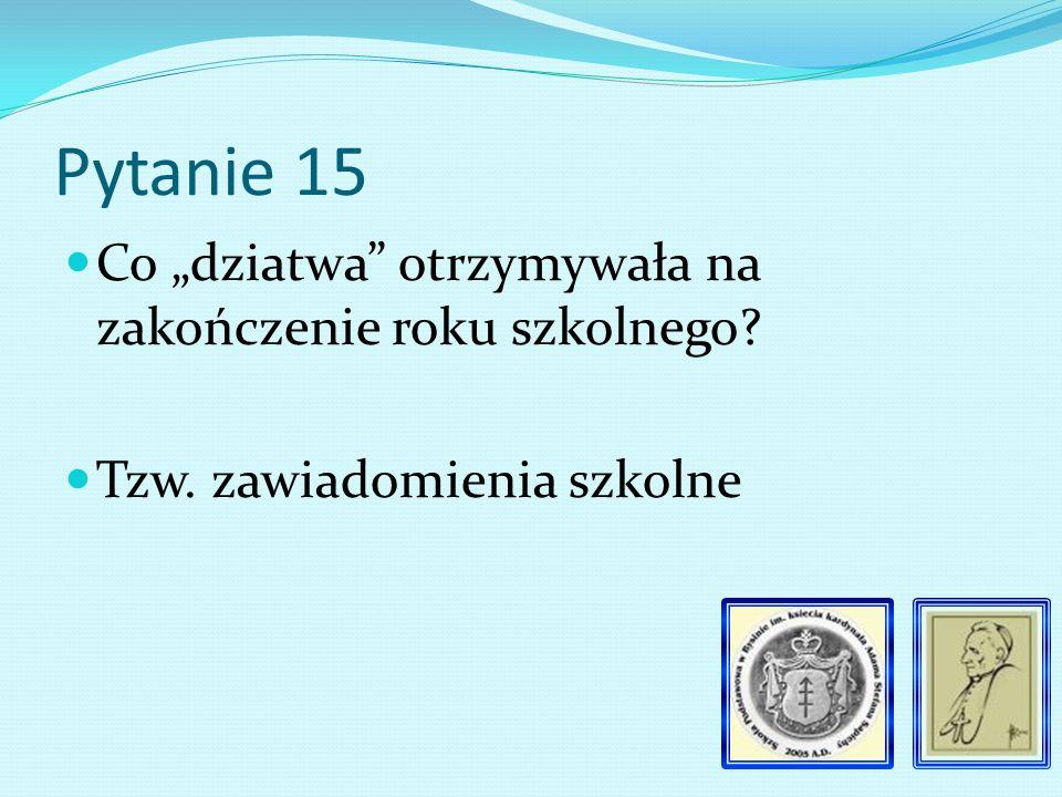 Pytanie 14 Ile dzieci było zapisanych na naukę codzienną w roku szkolnym 1910/1911 81