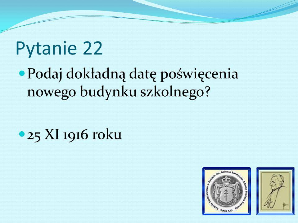 Pytanie 21 Kim był Franciszek Dziadkowiec Przewodniczący Rady Szkolnej Miejscowej