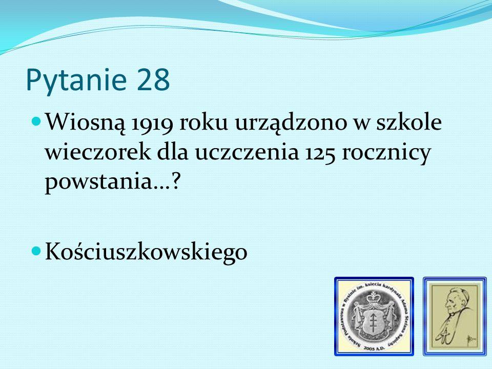 Pytanie 27 Kto pomagał Franciszkowi Bazińskiemu w prowadzeniu szkoły Natalia Reising z Trzemeśni