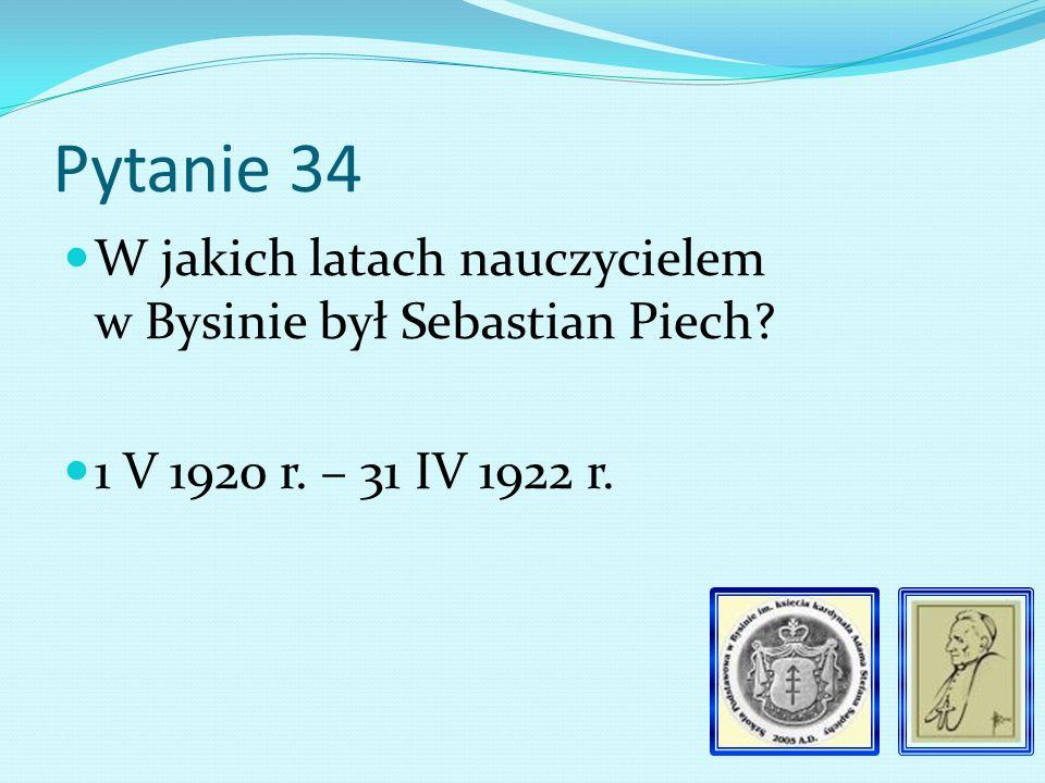 Pytanie 33 Z jakiej miejscowości przybył do Bysiny Stefan Piechota Z Sidziny.