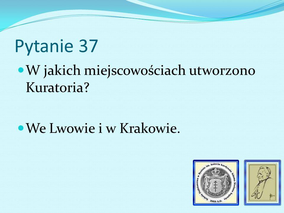 Pytanie 36 Jaka instytucja zniosła Radę Szkolną Krajową Ministerstwo Oświaty
