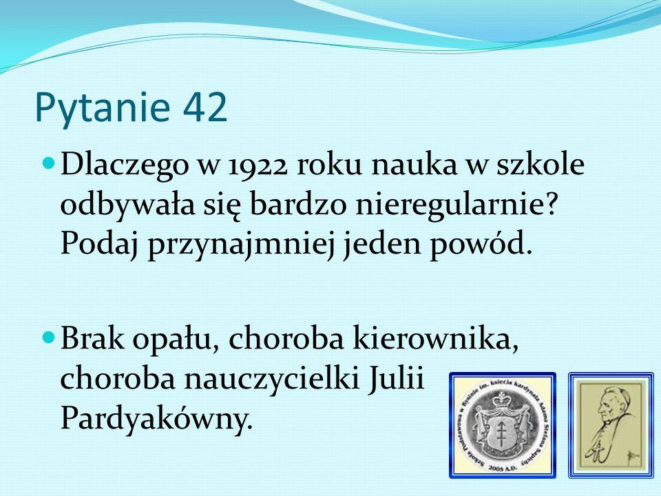 Pytanie 41 Kiedy rozpoczęto budowę ogrodzenia parceli szkolnej 1921 r.