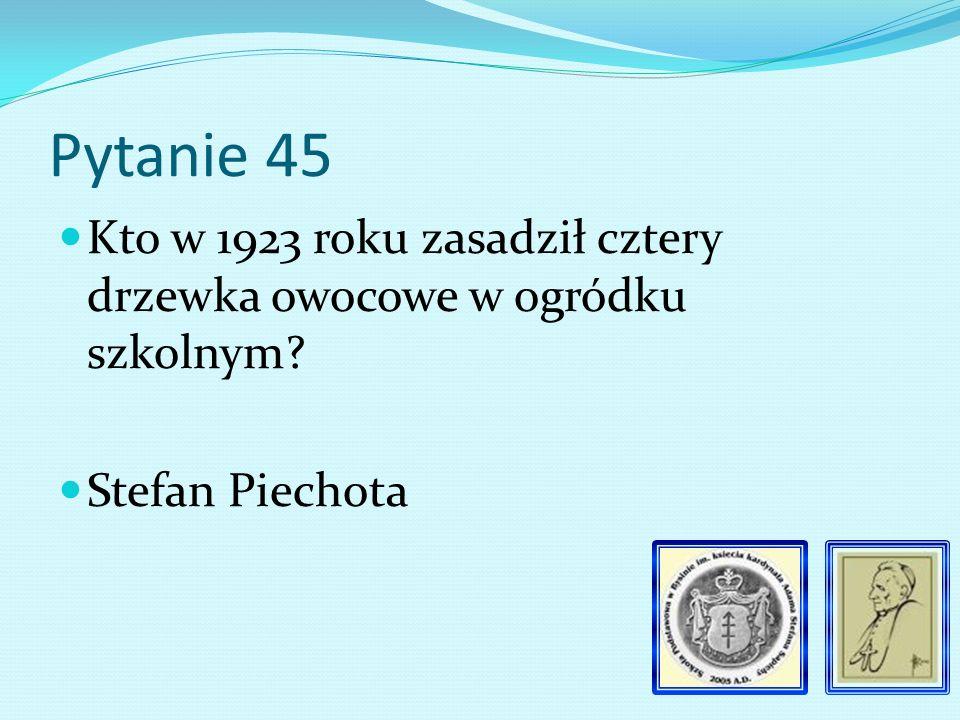 Pytanie 44 Ile wynosił dochód z pierwszego przedstawienia jasełkowego 40 milinów marek polskich.