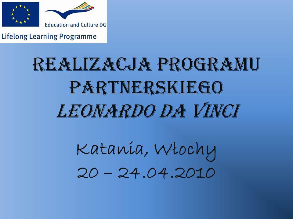 Realizacja Programu Partnerskiego Leonardo da Vinci Katania, Włochy 20 – 24.04.2010