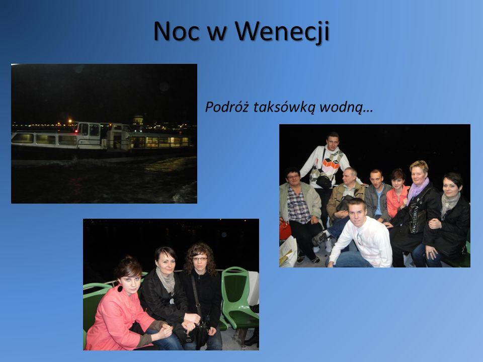 Noc w Wenecji Podróż taksówką wodną…