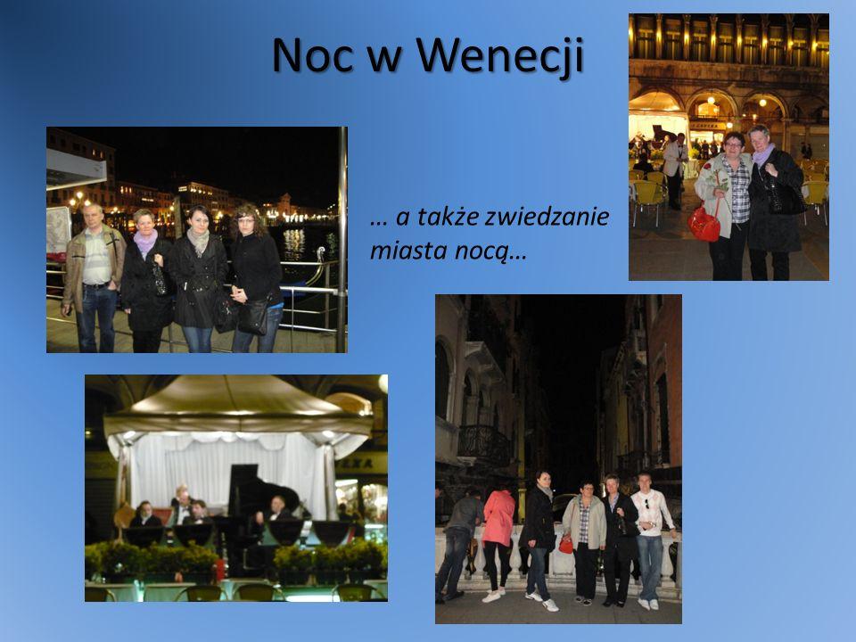 Noc w Wenecji … a także zwiedzanie miasta nocą…
