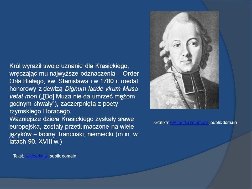 Król wyraził swoje uznanie dla Krasickiego, wręczając mu najwyższe odznaczenia – Order Orła Białego, św.