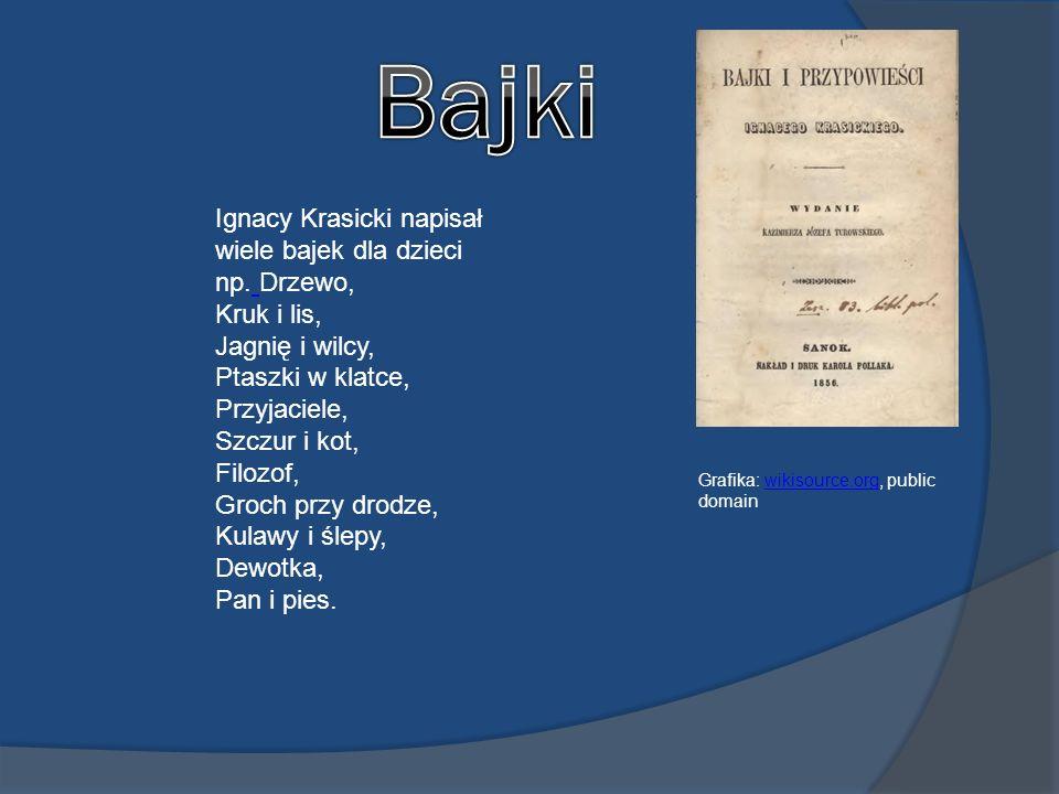 Ignacy Krasicki napisał wiele bajek dla dzieci np.