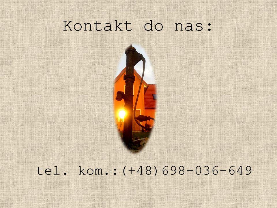 Kontakt do nas: tel. kom.:(+48)698-036-649