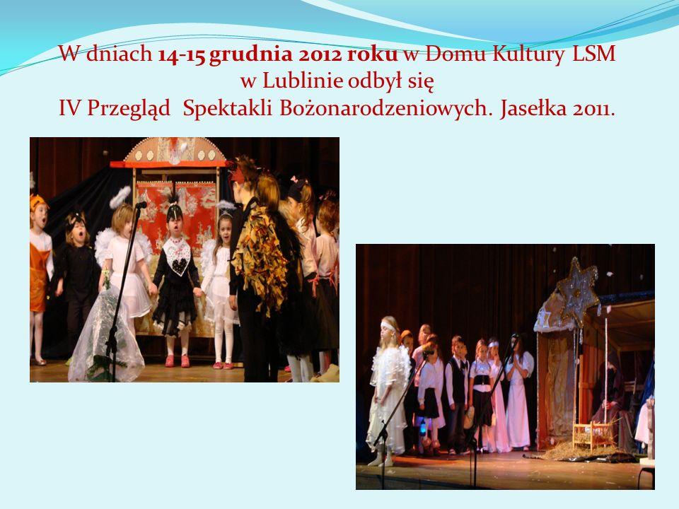 W dniach 14-15 grudnia 2012 roku w Domu Kultury LSM w Lublinie odbył się IV Przegląd Spektakli Bożonarodzeniowych.