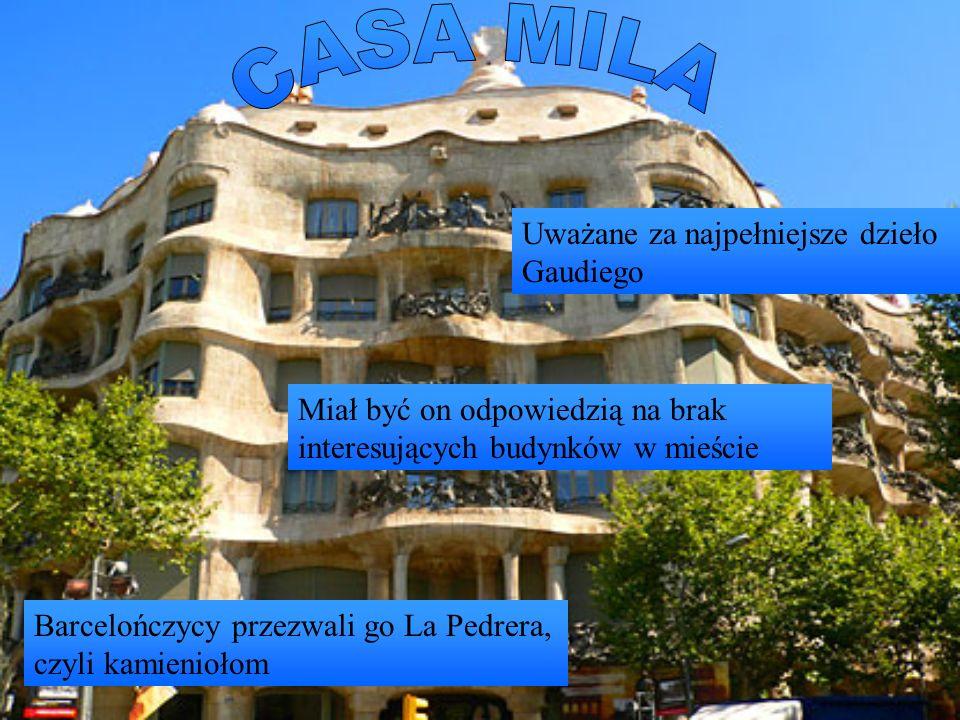 Uważane za najpełniejsze dzieło Gaudiego Miał być on odpowiedzią na brak interesujących budynków w mieście Barcelończycy przezwali go La Pedrera, czyli kamieniołom