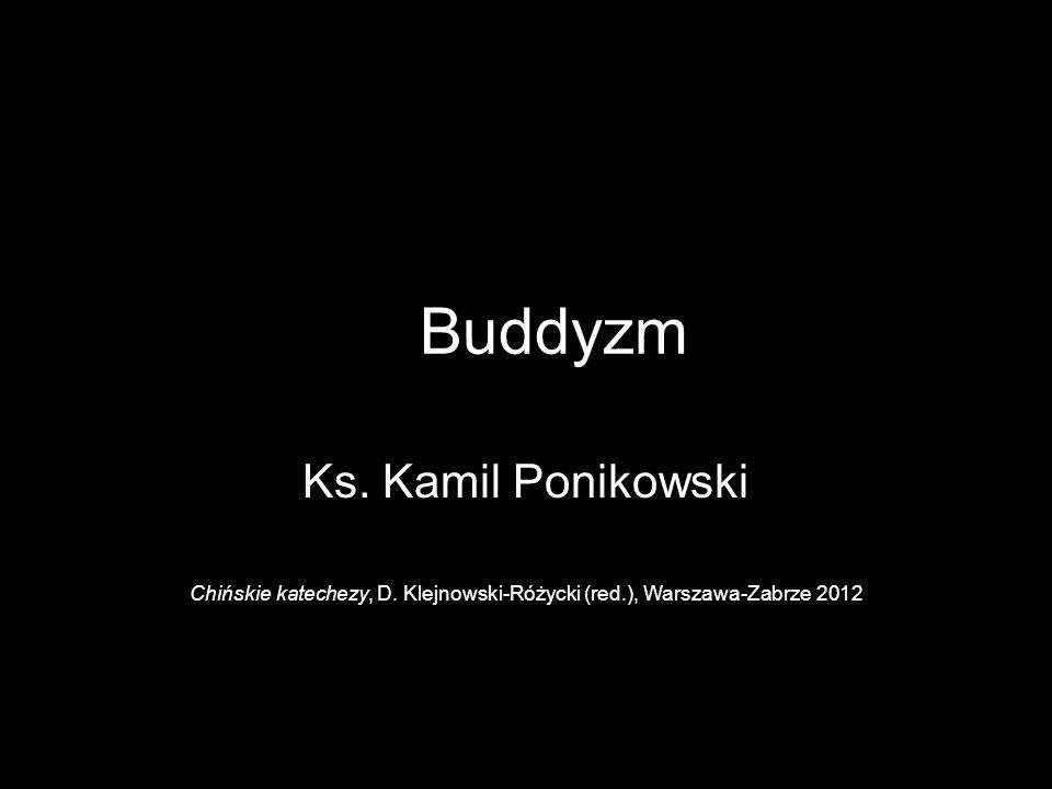 Buddyzm Ks. Kamil Ponikowski Chińskie katechezy, D. Klejnowski-Różycki (red.), Warszawa-Zabrze 2012