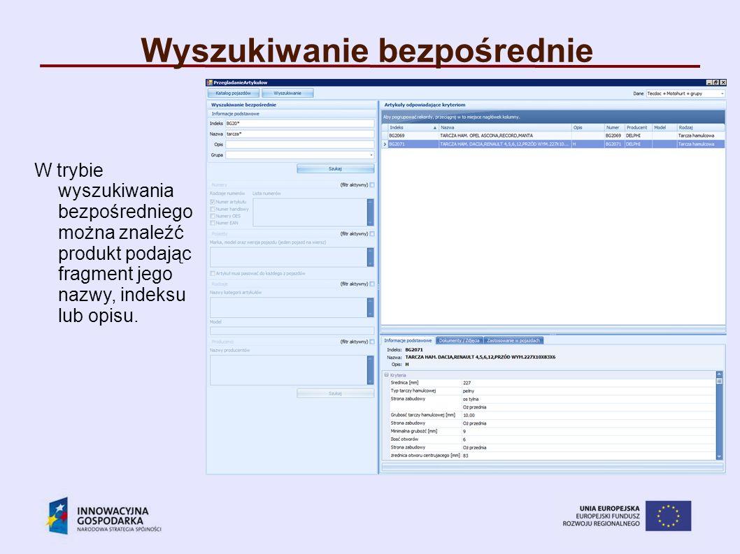Wyszukiwanie bezpośrednie W trybie wyszukiwania bezpośredniego można znaleźć produkt podając fragment jego nazwy, indeksu lub opisu.