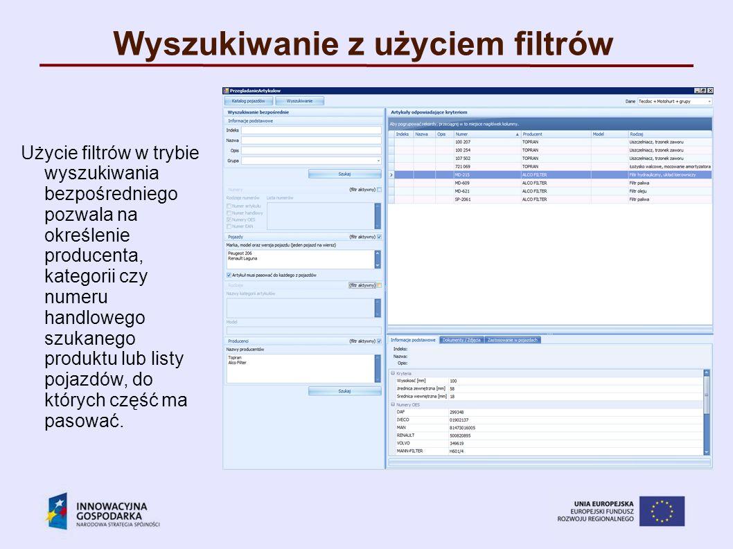 Wyszukiwanie z użyciem filtrów Użycie filtrów w trybie wyszukiwania bezpośredniego pozwala na określenie producenta, kategorii czy numeru handlowego s