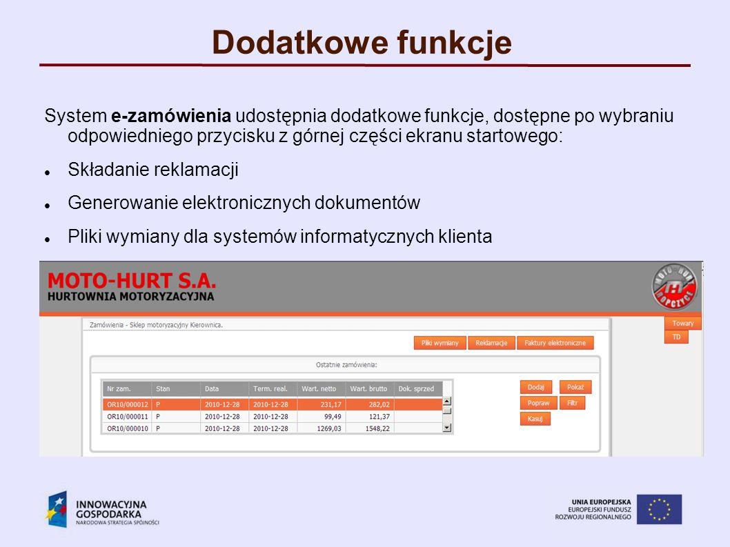 Dodatkowe funkcje System e-zamówienia udostępnia dodatkowe funkcje, dostępne po wybraniu odpowiedniego przycisku z górnej części ekranu startowego: Sk