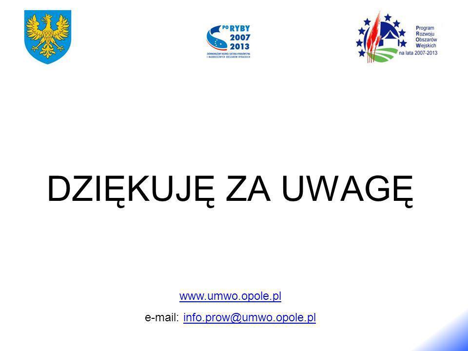 DZIĘKUJĘ ZA UWAGĘ www.umwo.opole.pl e-mail: info.prow@umwo.opole.plinfo.prow@umwo.opole.pl