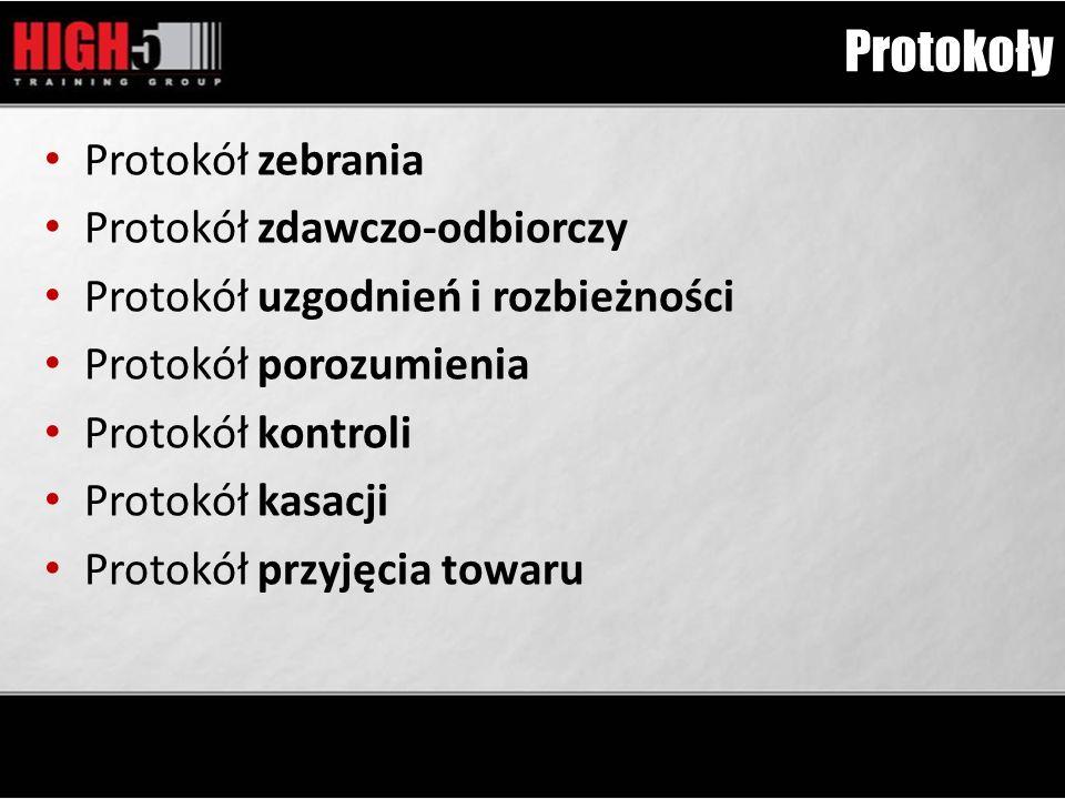 Protokoły Protokół zebrania Protokół zdawczo-odbiorczy Protokół uzgodnień i rozbieżności Protokół porozumienia Protokół kontroli Protokół kasacji Prot