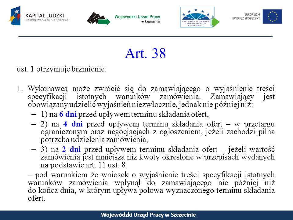Art. 38 ust. 1 otrzymuje brzmienie: 1.