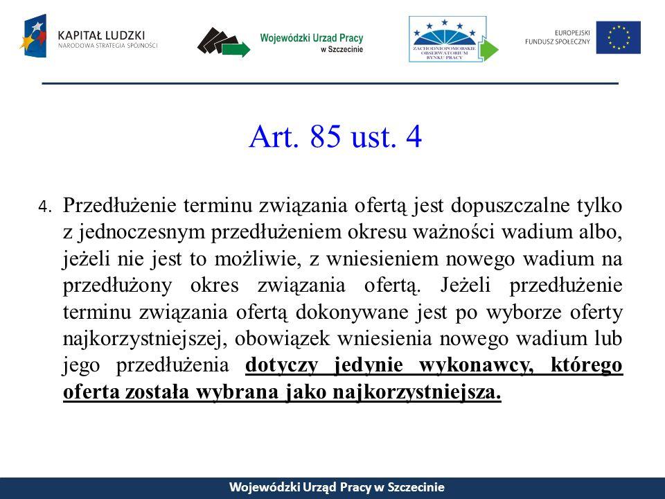 Art. 85 ust. 4 4.