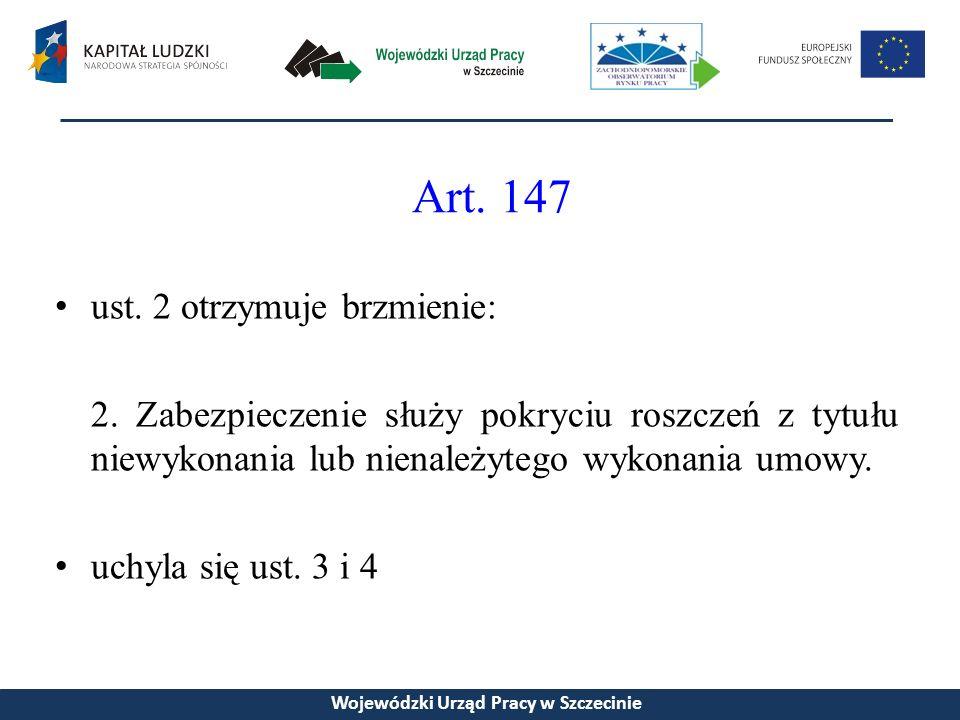 Art. 147 ust. 2 otrzymuje brzmienie: 2.