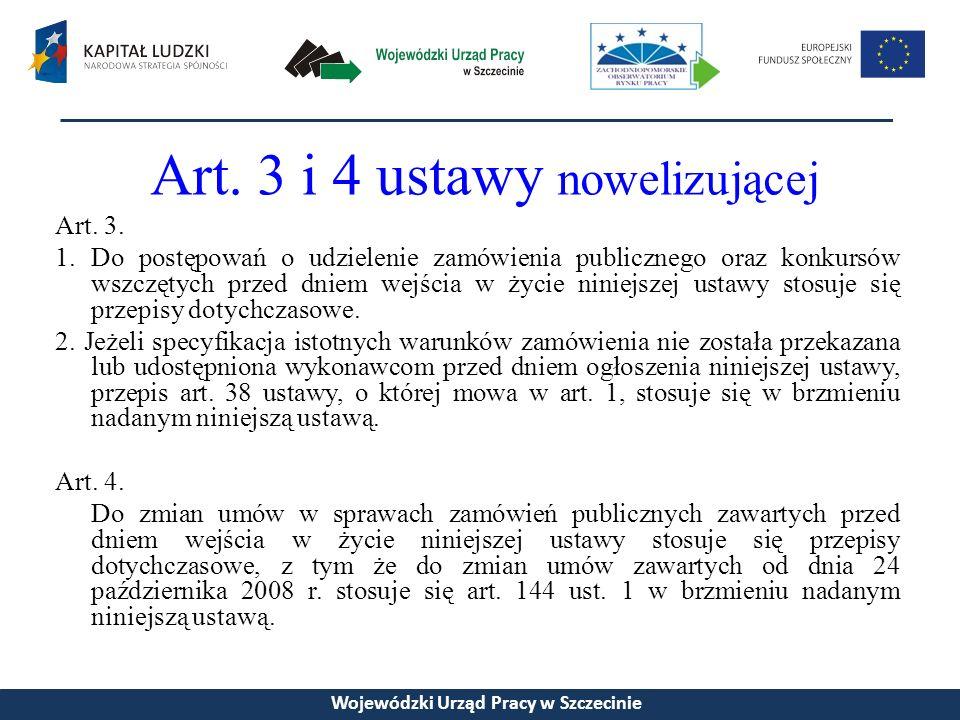 Art. 3 i 4 ustawy nowelizującej Art. 3.